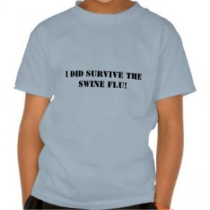 ik_overleefde_de_varkensgriep_t_shirt-rc328ed93a7af461881aa88b4b57b7134_wig6c_324
